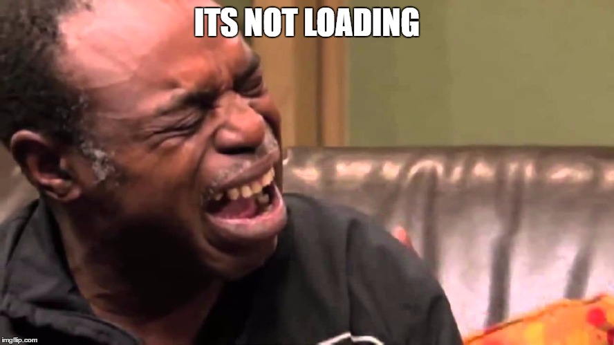 When the meme does not load | ITS NOT LOADING | image tagged in crying man | made w/ Imgflip meme maker