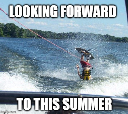 Nailed It | LOOKING FORWARD TO THIS SUMMER | image tagged in memes,nailed it,summer,boaty mcboatface | made w/ Imgflip meme maker