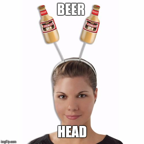 BEER HEAD | made w/ Imgflip meme maker