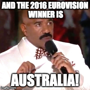 And the 2016 Eurovision winner is... ...Australia! |  AND THE 2016 EUROVISION WINNER IS; AUSTRALIA! | image tagged in steve harvey miss universe,eurovision,australia | made w/ Imgflip meme maker