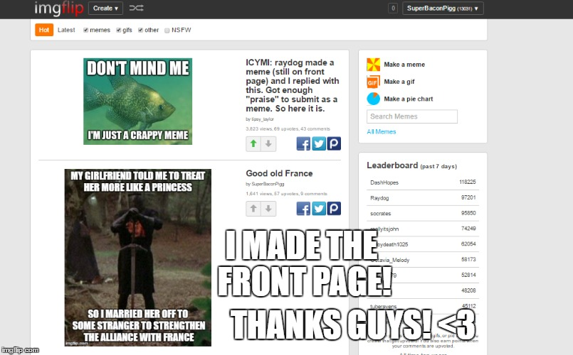 Thanks Guys! |  I MADE THE FRONT PAGE! THANKS GUYS! <3 | image tagged in memes,imgflip | made w/ Imgflip meme maker