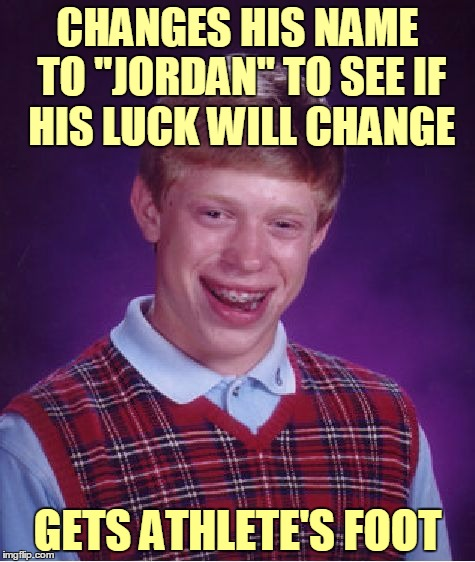 "Bad Luck Jordan | CHANGES HIS NAME TO ""JORDAN"" TO SEE IF HIS LUCK WILL CHANGE GETS ATHLETE'S FOOT 