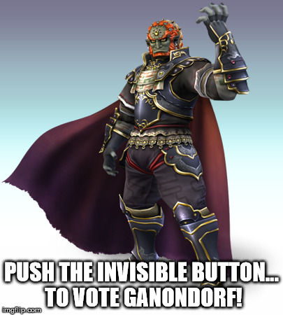 Ganondorf | PUSH THE INVISIBLE BUTTON... TO VOTE GANONDORF! | image tagged in ganondorf | made w/ Imgflip meme maker