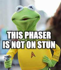 THIS PHASER IS NOT ON STUN | made w/ Imgflip meme maker