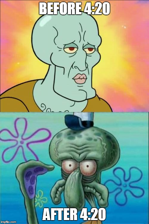 Squidward Meme | BEFORE 4:20 AFTER 4:20 | image tagged in memes,squidward | made w/ Imgflip meme maker
