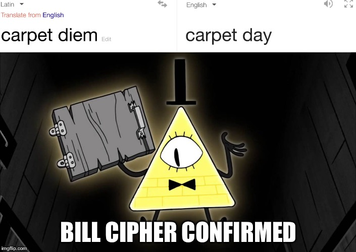Carpet Deim Was An Episode In Gravity Falls And Look What I Found