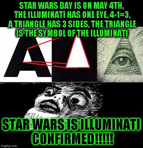 Star Wars Day May 4: Illuminati Face Shock