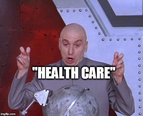 "Dr Evil Laser Meme | ""HEALTH CARE"" 