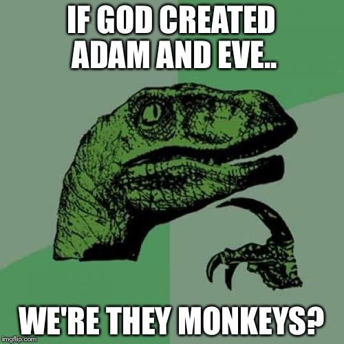God Made Eve From Adam S Rib Quote: Philosoraptor Meme