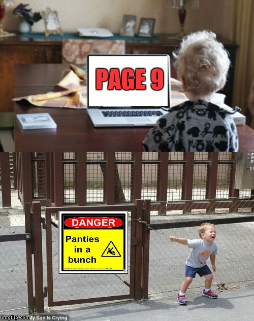 Page 9? You don't say! | PAGE 9 | image tagged in page 9,big girl panties | made w/ Imgflip meme maker