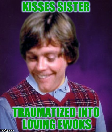 KISSES SISTER TRAUMATIZED INTO LOVING EWOKS | made w/ Imgflip meme maker