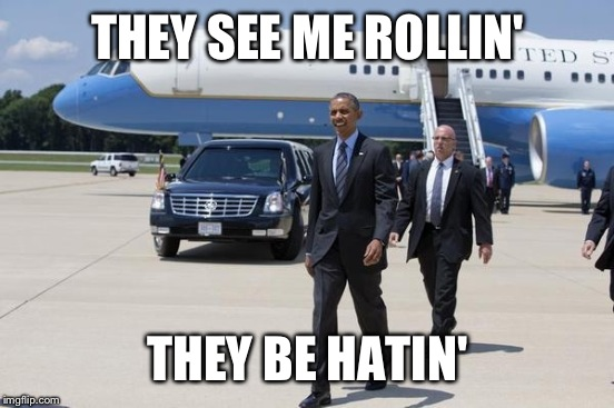 THEY SEE ME ROLLIN' THEY BE HATIN' | made w/ Imgflip meme maker