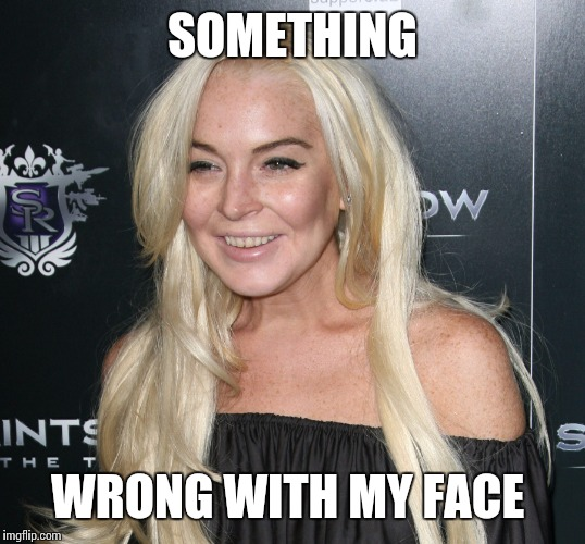 SOMETHING WRONG WITH MY FACE | made w/ Imgflip meme maker