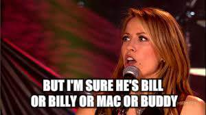 BUT I'M SURE HE'S BILL OR BILLY OR MAC OR BUDDY | made w/ Imgflip meme maker