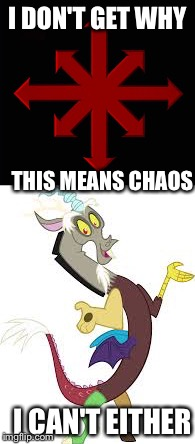 Chaos | I DON'T GET WHY THIS MEANS CHAOS I CAN'T EITHER | image tagged in wat | made w/ Imgflip meme maker