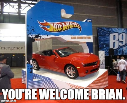 YOU'RE WELCOME BRIAN. | made w/ Imgflip meme maker