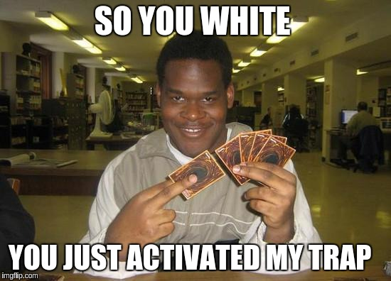 14ny3e you just activated my trap card meme generator imgflip,Meme Card Generator
