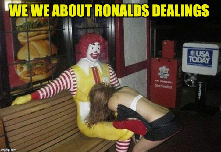 The original Happy Meal | WE WE ABOUT RONALDS DEALINGS | image tagged in the original happy meal | made w/ Imgflip meme maker