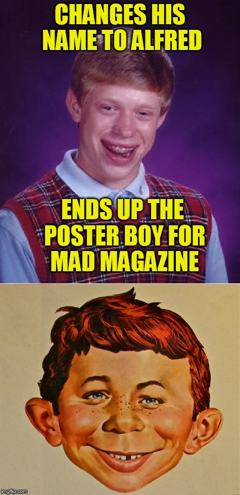 CHANGES HIS NAME TO ALFRED ENDS UP THE POSTER BOY FOR MAD MAGAZINE | made w/ Imgflip meme maker