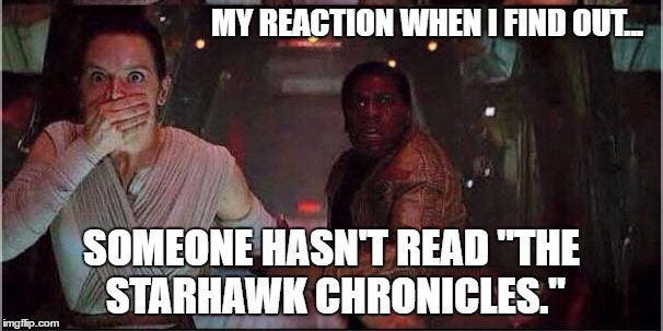 "Star Wars Rey | MY REACTION WHEN I FIND OUT... SOMEONE HASN'T READ ""THE STARHAWK CHRONICLES."" 