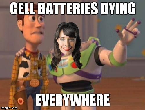 X, X Everywhere Meme | CELL BATTERIES DYING EVERYWHERE | image tagged in memes,x x everywhere | made w/ Imgflip meme maker