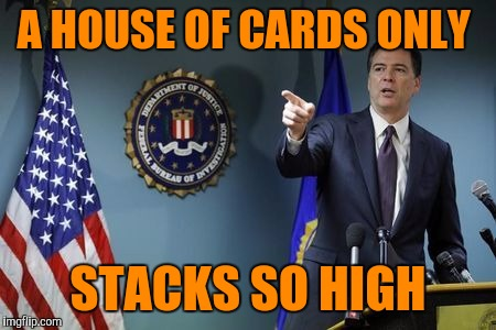 A HOUSE OF CARDS ONLY STACKS SO HIGH | made w/ Imgflip meme maker
