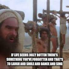 IF LIFE SEEMS JOLLY ROTTEN THERE'S SOMETHING YOU'VE FORGOTTEN AND THAT'S TO LAUGH AND SMILE AND DANCE AND SING | made w/ Imgflip meme maker