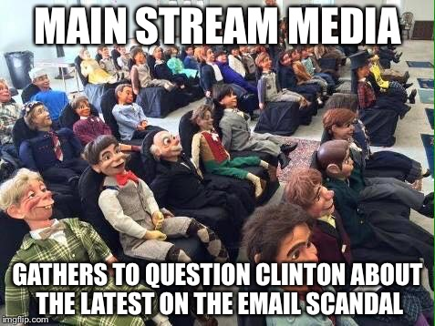 Room full of dummies | MAIN STREAM MEDIA GATHERS TO QUESTION CLINTON ABOUT THE LATEST ON THE EMAIL SCANDAL | image tagged in room full of dummies | made w/ Imgflip meme maker