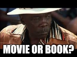 MOVIE OR BOOK? | made w/ Imgflip meme maker