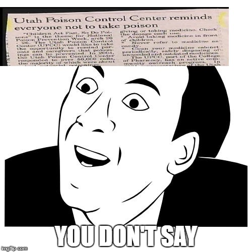 you don't say | YOU DON'T SAY | image tagged in you don't say | made w/ Imgflip meme maker