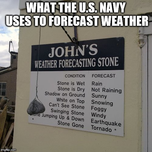 The U.S. nuclear force is still using floppy disks... | WHAT THE U.S. NAVY USES TO FORECAST WEATHER | image tagged in memes,technology,us navy | made w/ Imgflip meme maker