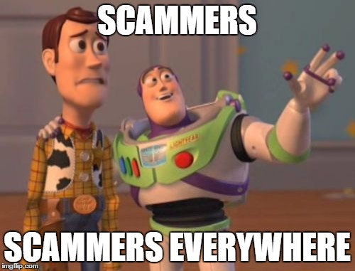 X, X Everywhere Meme | SCAMMERS SCAMMERS EVERYWHERE | image tagged in memes,x,x everywhere,x x everywhere | made w/ Imgflip meme maker