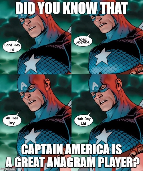 super hero hobbies | DID YOU KNOW THAT CAPTAIN AMERICA IS A GREAT ANAGRAM PLAYER? | image tagged in hail hydra,marvel comics,captain america | made w/ Imgflip meme maker