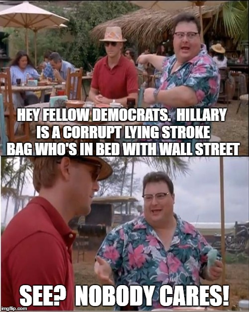 Coming this Summer to a Philadelphia near you  | HEY FELLOW DEMOCRATS.  HILLARY IS A CORRUPT LYING STROKE BAG WHO'S IN BED WITH WALL STREET SEE?  NOBODY CARES! | image tagged in hillary clinton,democrats,see nobody cares,memes | made w/ Imgflip meme maker