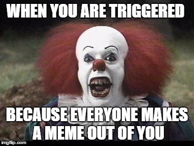 14vzgc scary clown imgflip,Make A Triggered Meme