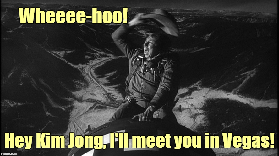 Wheeee-hoo! Hey Kim Jong, I'll meet you in Vegas! | made w/ Imgflip meme maker