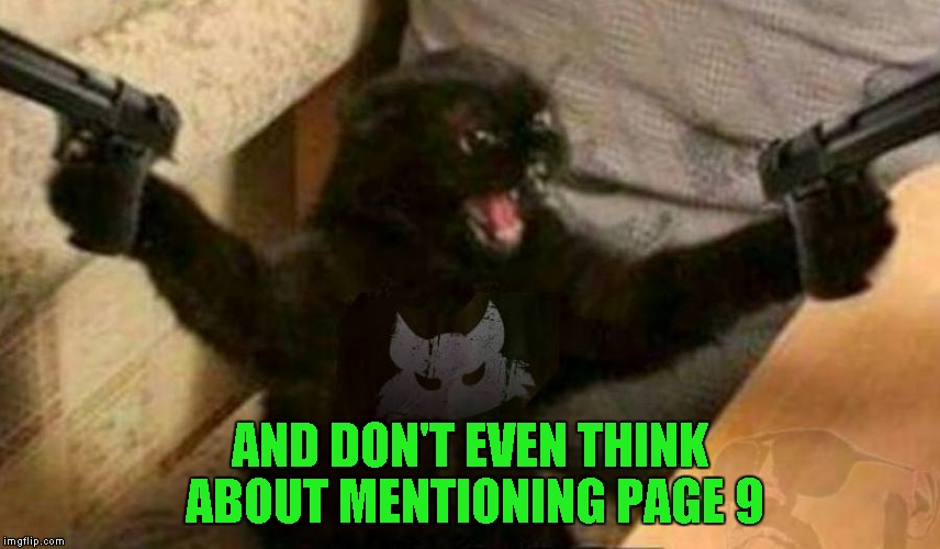 AND DON'T EVEN THINK ABOUT MENTIONING PAGE 9 | made w/ Imgflip meme maker
