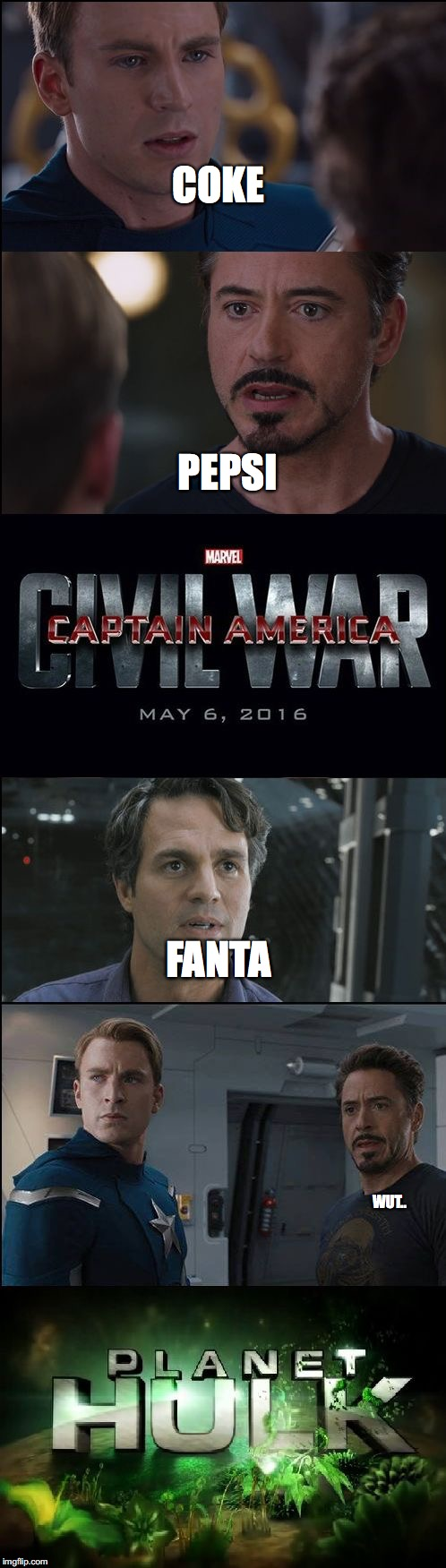 Civil War/Planet Hulk |  PEPSI; COKE; FANTA; WUT.. | image tagged in memes,funny,civil war/planet hulk,coke,pepsi,fanta | made w/ Imgflip meme maker