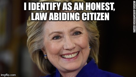 I IDENTIFY AS AN HONEST, LAW ABIDING CITIZEN | made w/ Imgflip meme maker