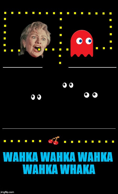 Because for some reason, this makes me laugh.  | .  .  .  .  . .  .  .  .  .  .  .  .  . .  .  .  . .  .  .  .  . . . . . . . . . .  .  . . . .  .  . . . . . . _________                   _ | image tagged in memes,hillary,pacman | made w/ Imgflip meme maker