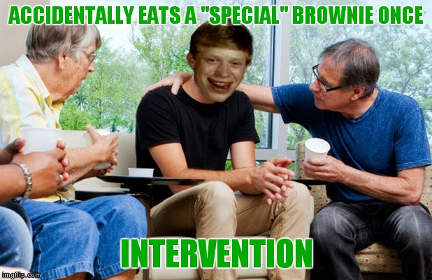 "At least his grandparents care... | ACCIDENTALLY EATS A ""SPECIAL"" BROWNIE ONCE INTERVENTION 