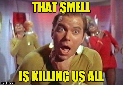THAT SMELL IS KILLING US ALL | made w/ Imgflip meme maker