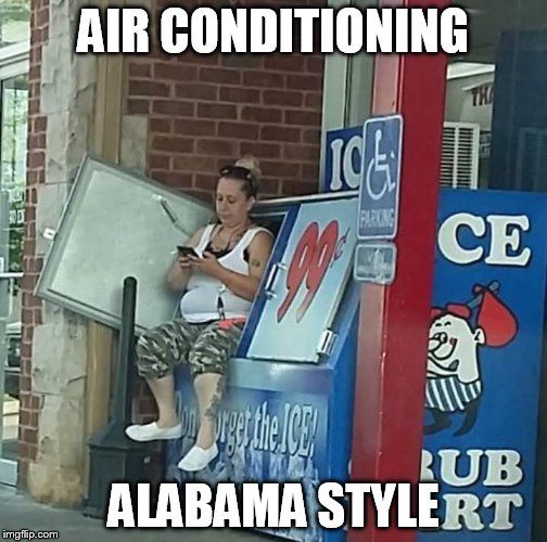 AC Alabama | AIR CONDITIONING ALABAMA STYLE | image tagged in air conditioner,hack,south | made w/ Imgflip meme maker