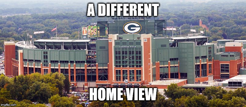 A DIFFERENT HOME VIEW | made w/ Imgflip meme maker