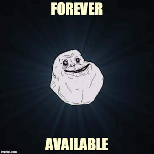 FOREVER AVAILABLE | made w/ Imgflip meme maker