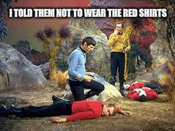 I TOLD THEM NOT TO WEAR THE RED SHIRTS | made w/ Imgflip meme maker