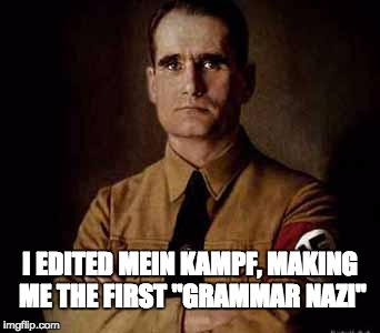 "I was researching Rudolf Hoess for a history project in G12 and realized this | I EDITED MEIN KAMPF, MAKING ME THE FIRST ""GRAMMAR NAZI"" 