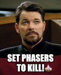 SET PHASERS TO KILL! | made w/ Imgflip meme maker