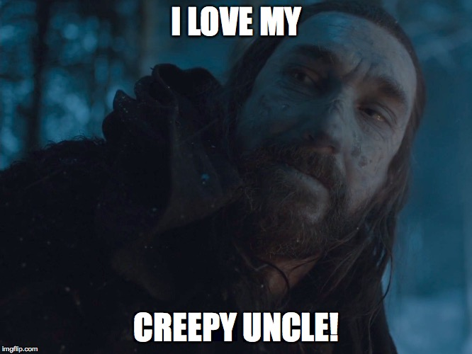 uncle creepy  | I LOVE MY CREEPY UNCLE! | image tagged in uncle creepy | made w/ Imgflip meme maker