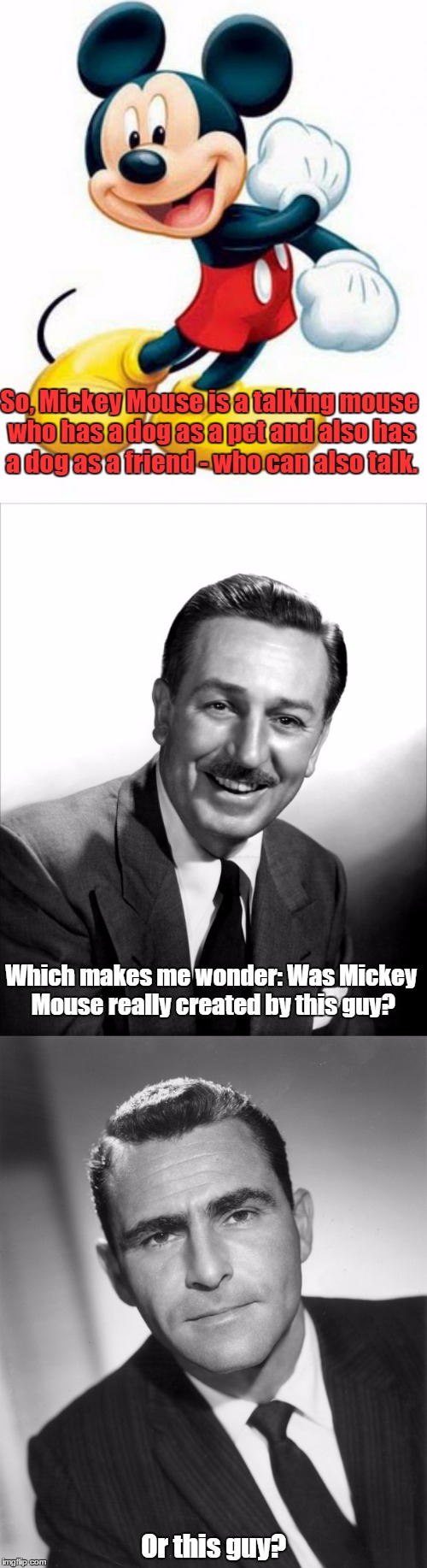 "Considering this, I can't help but think that Mickey Mouse has a ""Twilight Zone"" feel 